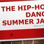 The Hip-Hop Dance SUMMER JAM.